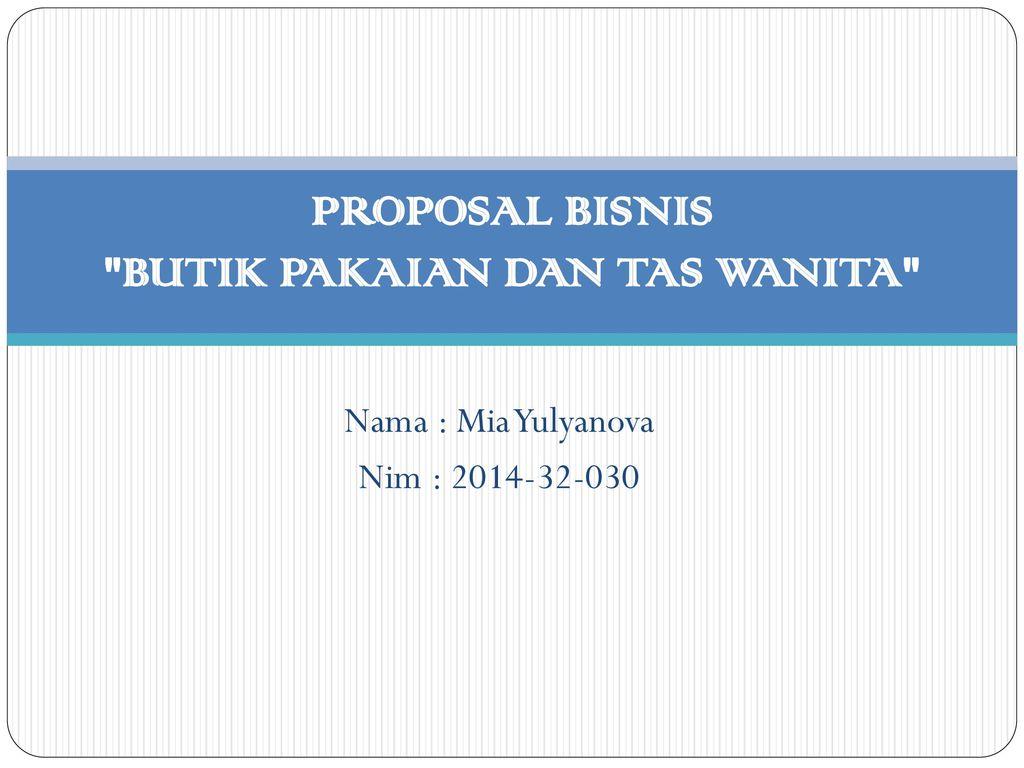Proposal Bisnis Butik Pakaian Dan Tas Wanita Ppt Download