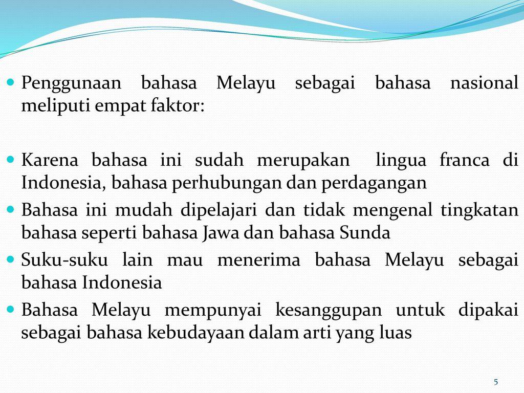 Bab I Kompetensi Dasar Mahasiswa Dapat Menjelaskan Tentang Sejarah Perkembangan Dan Eksposisi Perkembangan Bahasa Indonesia Bahasa Indonesia Berasal Ppt Download