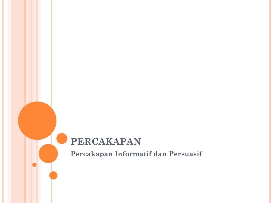 Percakapan Informatif Dan Persuasif Ppt Download