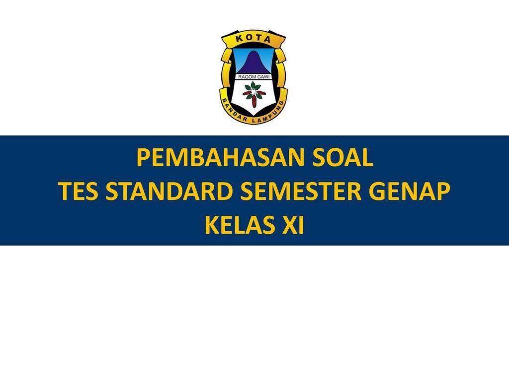 Pembahasan Soal Tes Standard Semester Genap Kelas Xi Ppt Download