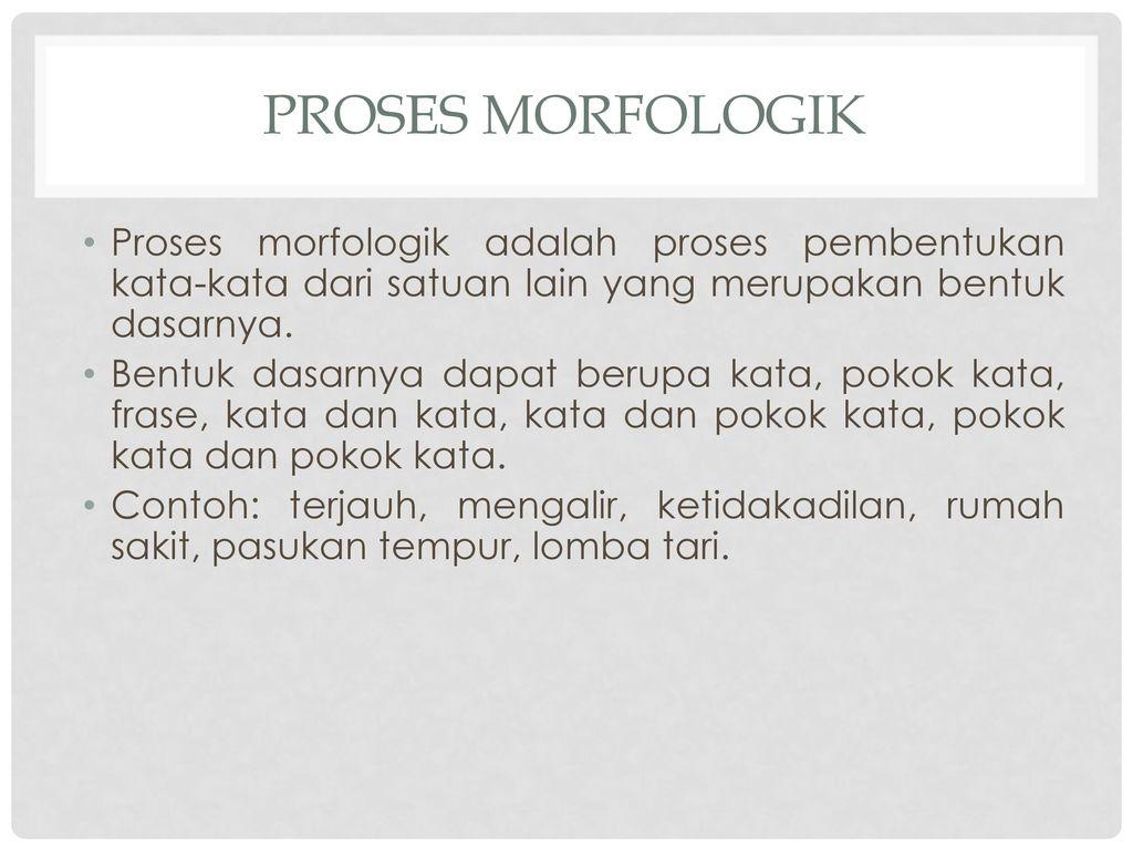 Morfologi Bahasa Indonesia Ppt Download