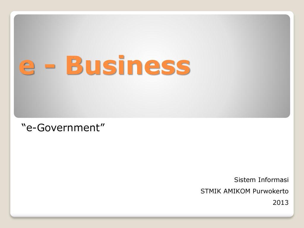 """e - Business """"e-Government"""" Sistem Informasi STMIK AMIKOM"""