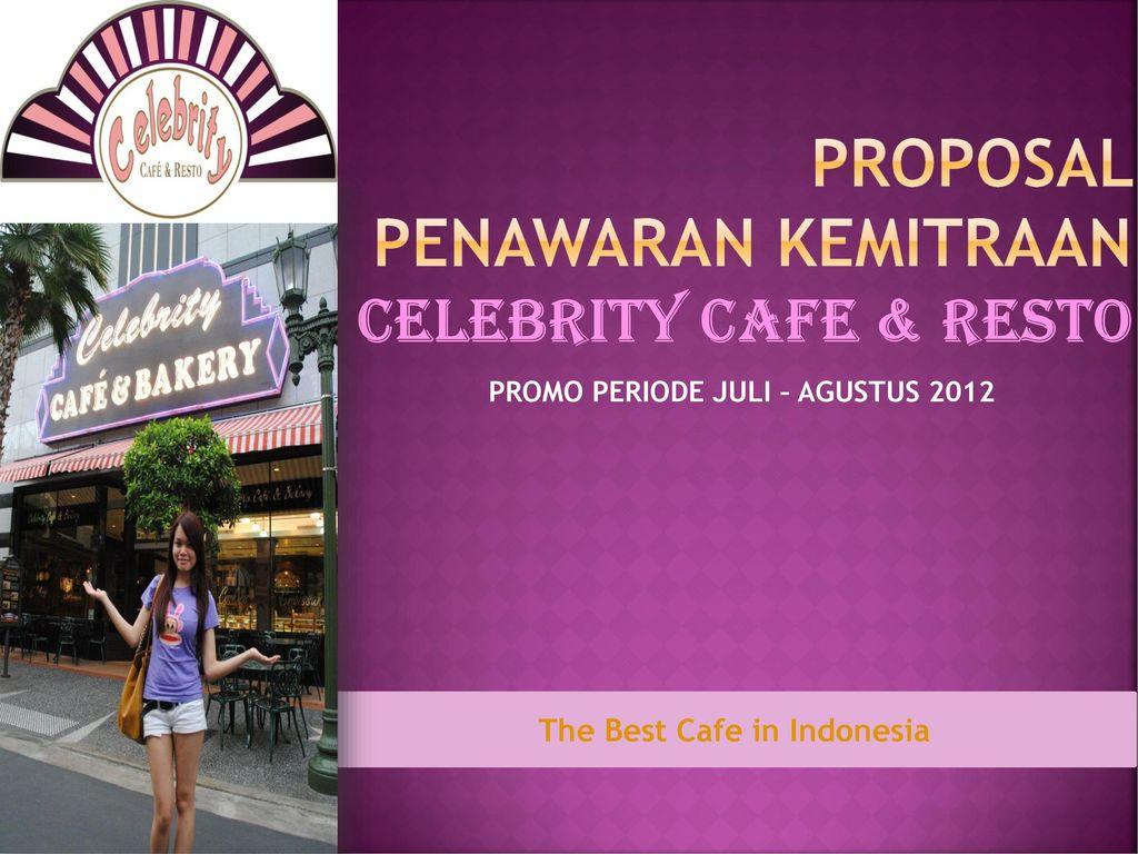 Proposal Penawaran Kemitraan Celebrity Cafe Resto Ppt Download