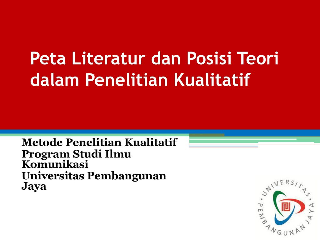 Peta Literatur Dan Posisi Teori Dalam Penelitian Kualitatif Ppt