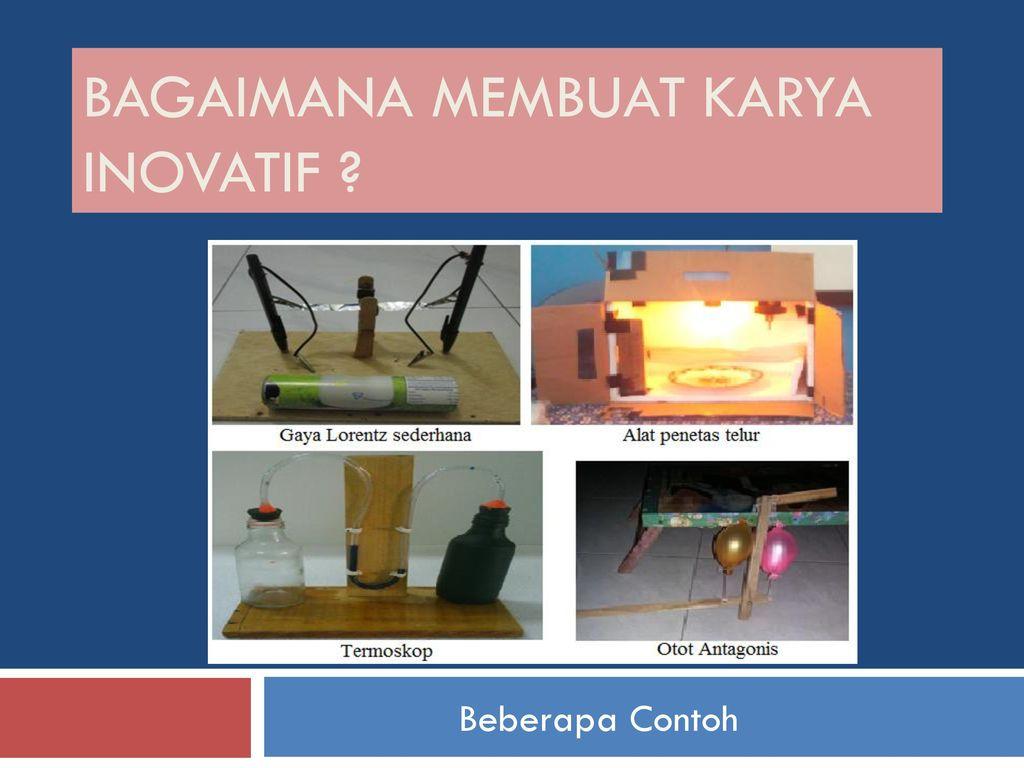 Bagaimana Membuat Karya Inovatif Ppt Download