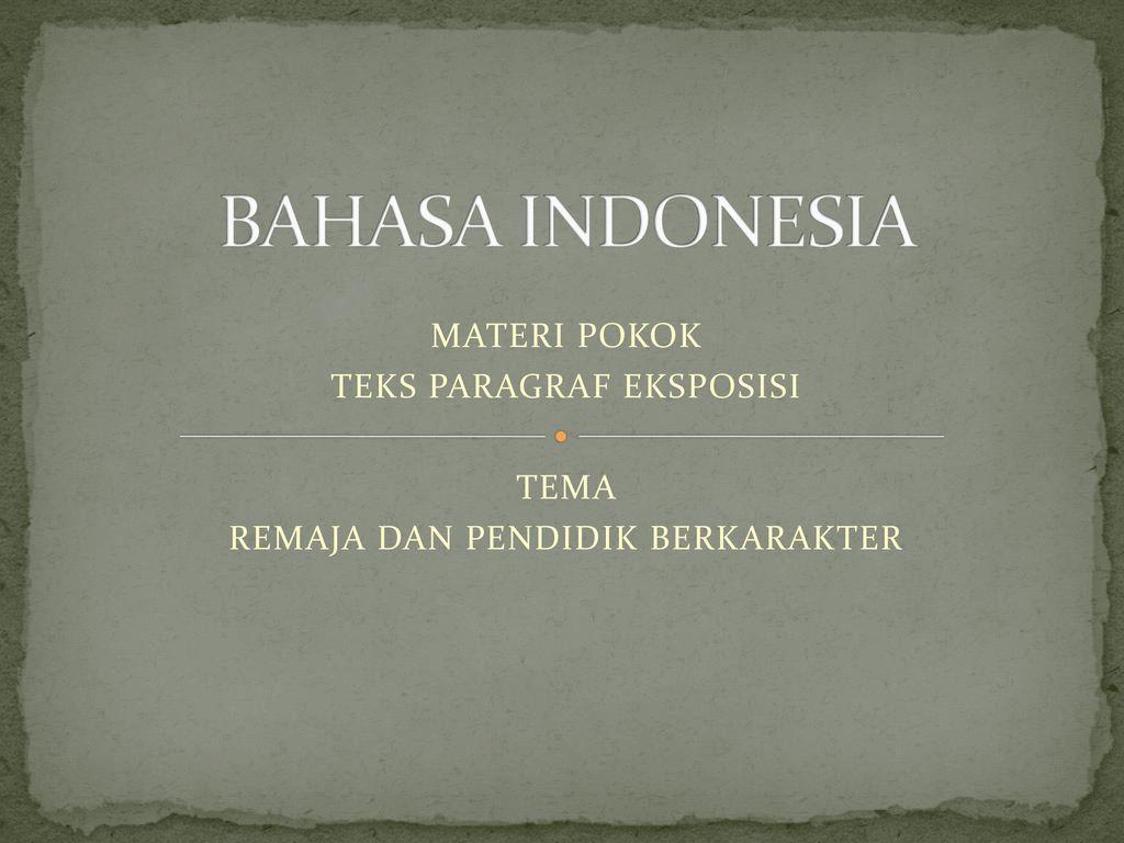 Bahasa Indonesia Materi Pokok Teks Paragraf Eksposisi Tema Ppt