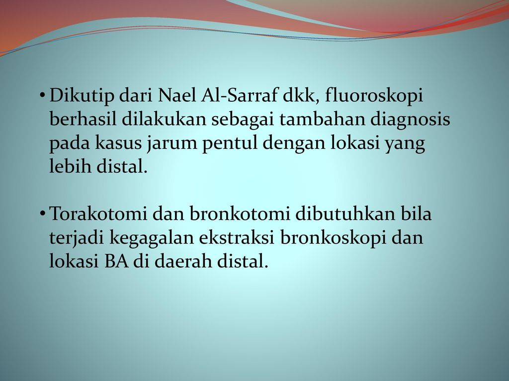 Bronkoskopi Dan Ekstraksi Benda Asing Jarum Pentul Pada Anak Ppt Men 32 Dikutip
