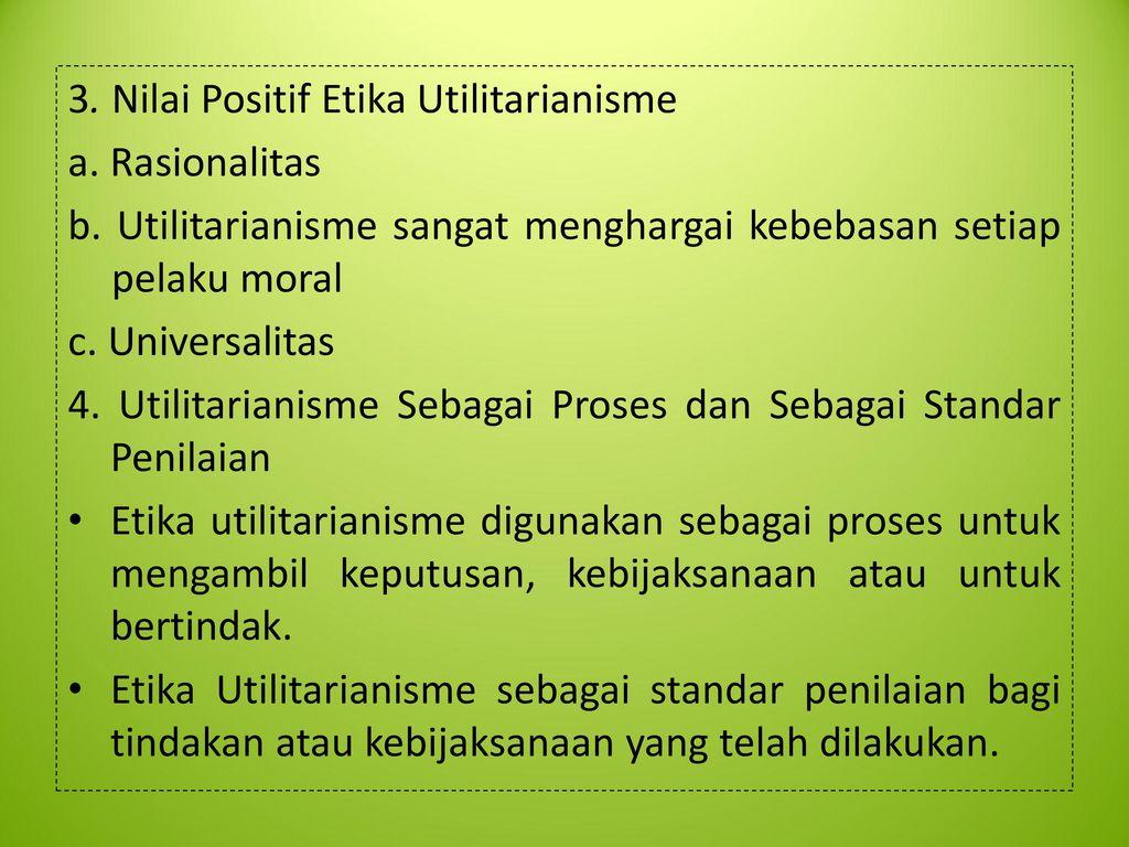 Pertemuan Ke 7 Etika Utilitarianisme Dalam Bisnis Ppt Download