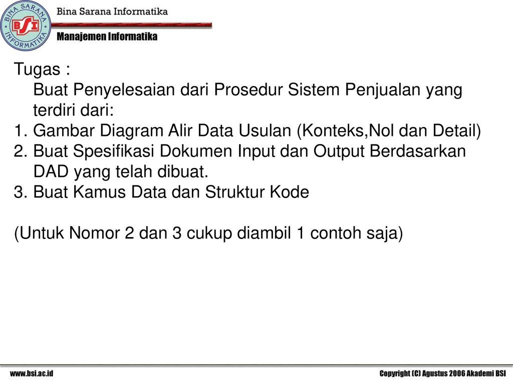 Rancangan sistem usulan ppt download tugas buat penyelesaian dari prosedur sistem penjualan yang terdiri dari gambar diagram alir data ccuart Images
