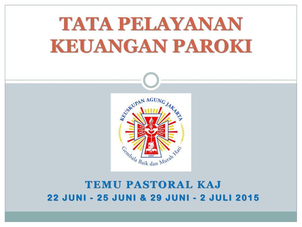 Tata Pelayanan Keuangan Paroki Ppt Download
