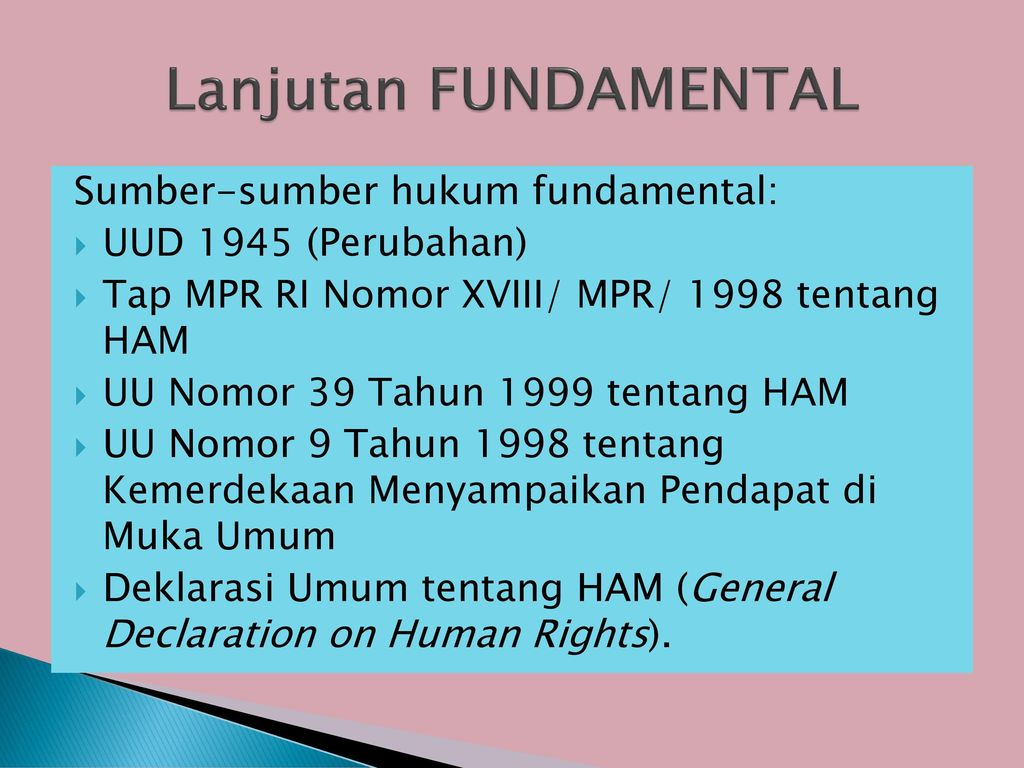 Lanjutan FUNDAMENTAL Sumber-sumber hukum fundamental:
