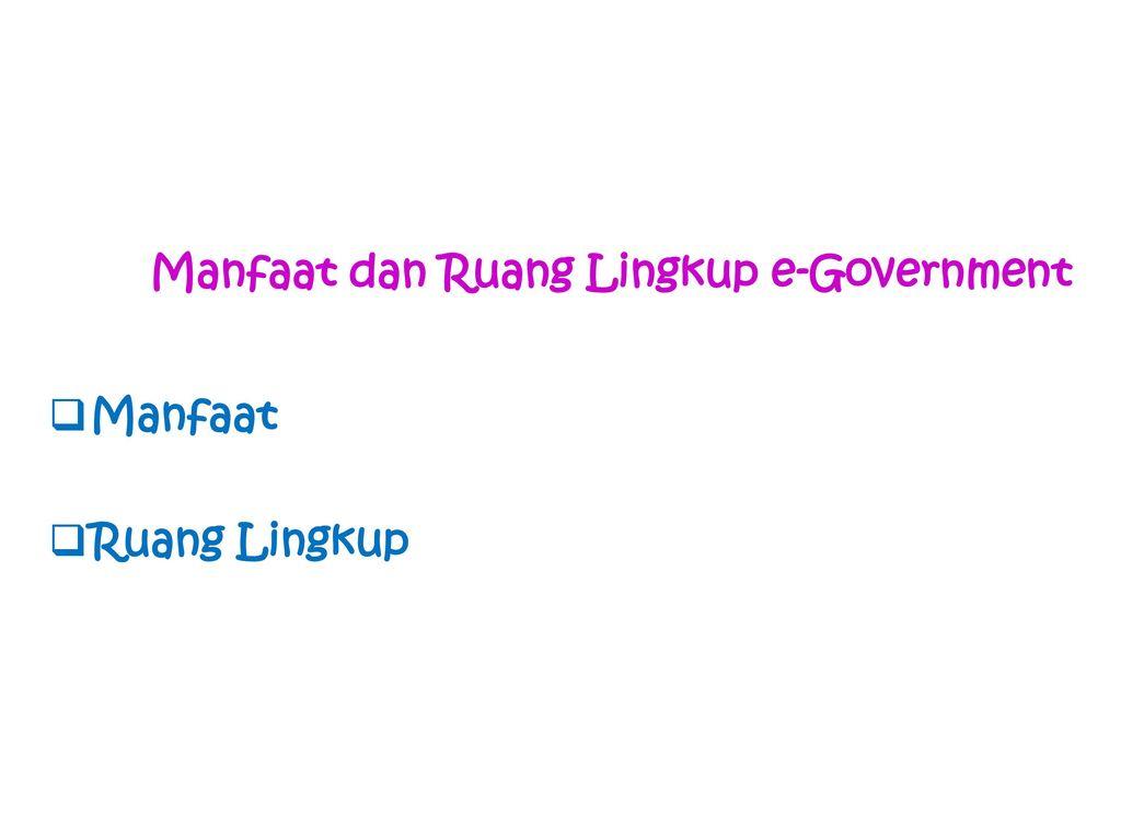 Manfaat Dan Ruang Lingkup E Government Ppt Download