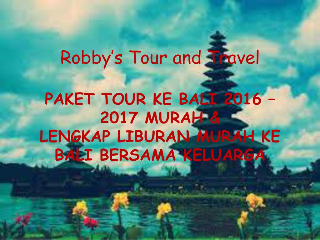 Robbys Tour And Travel Ppt Download Bali