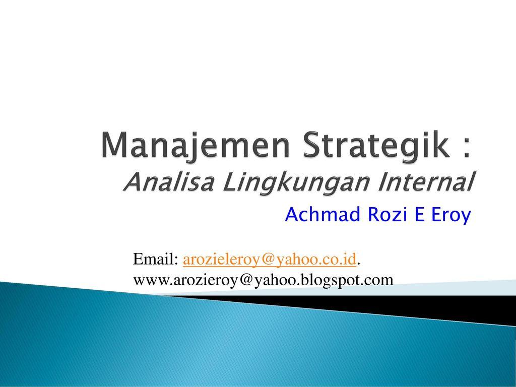 Manajemen Strategik Analisa Lingkungan Internal Ppt Download