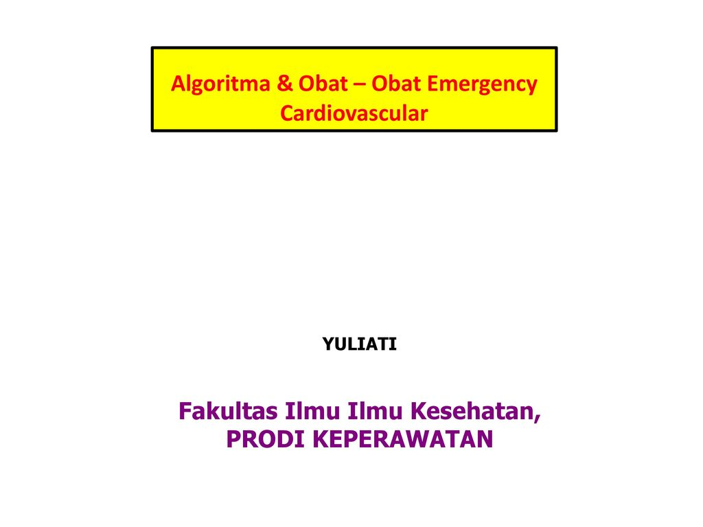 Algoritma & Obat – Obat Emergency Cardiovascular - ppt download