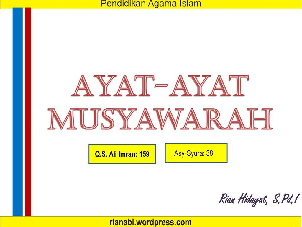 Ayat Ayat Musyawarah Rian Hidayat S Pd I Asy Syura Ppt Download