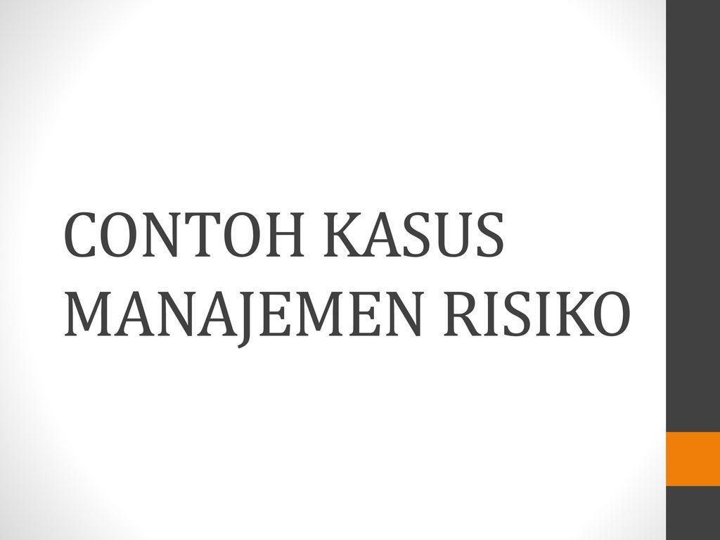 Contoh Soal Dan Jawaban Manajemen Risiko Barisan Contoh