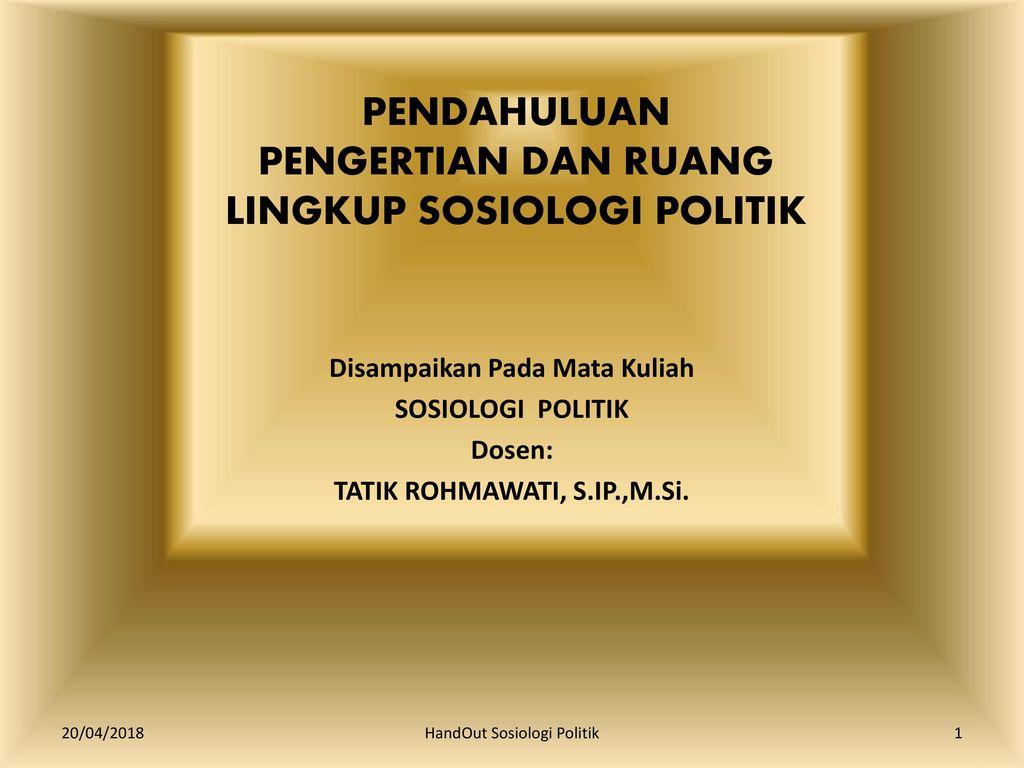 Pendahuluan Pengertian Dan Ruang Lingkup Sosiologi Politik Ppt Download