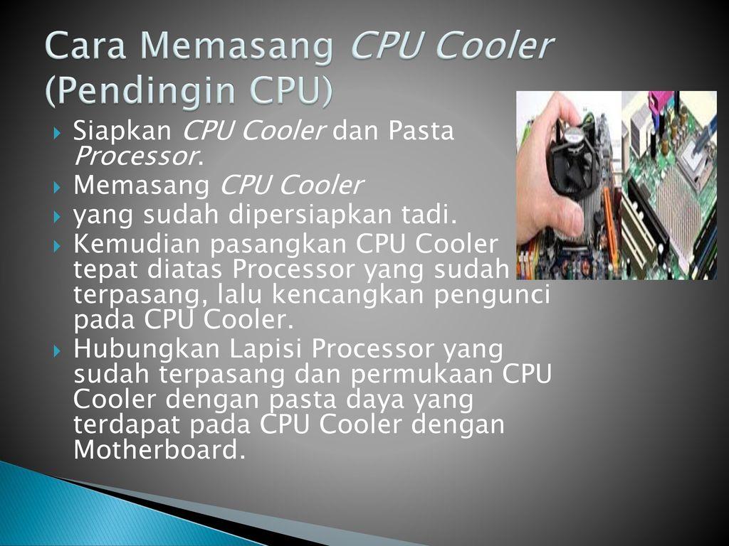 Tutorial Perakitan Komputer Ppt Download Pasta Pendingin Processor Cara Memasang Cpu Cooler