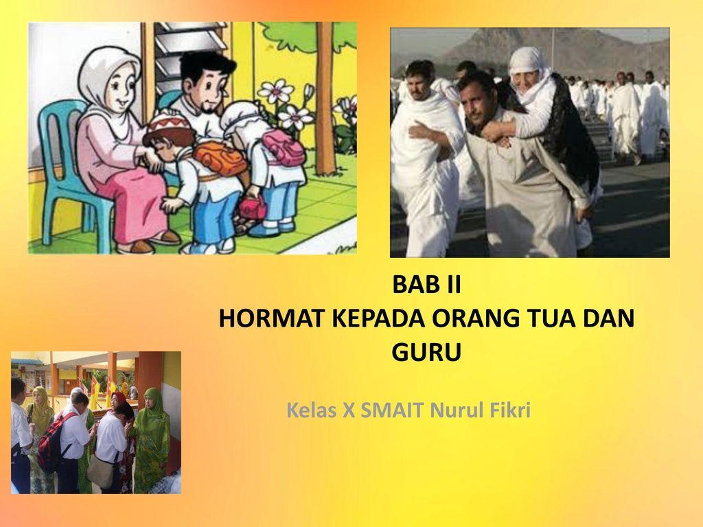 Bab Ii Hormat Kepada Orang Tua Dan Guru Ppt Download