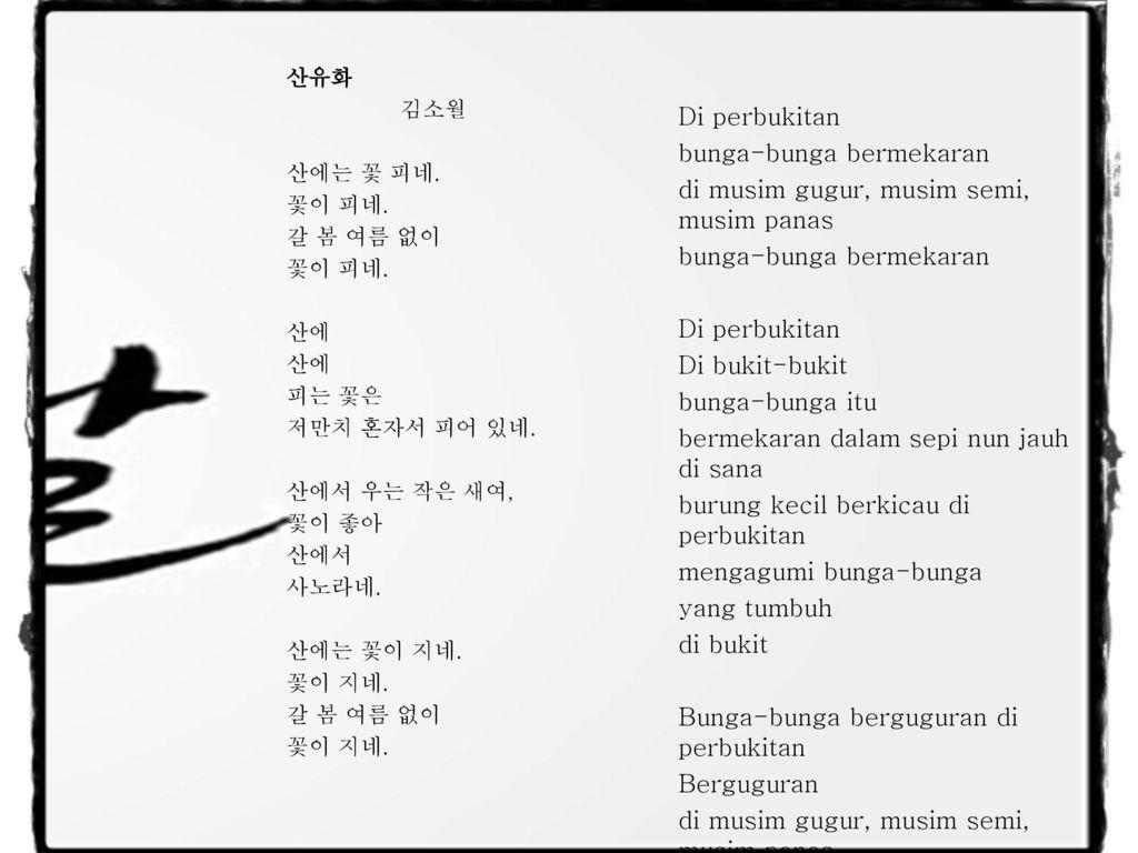 Puisi Korea Klasik Terdiri Dari Hyangga Gasa Sijo Dan Goryeo Gayo Song Of Gayo Puisi Korea Klasik Ditulis Menggunakan Huruf Cina Karena Hangeul Belum Ppt Download
