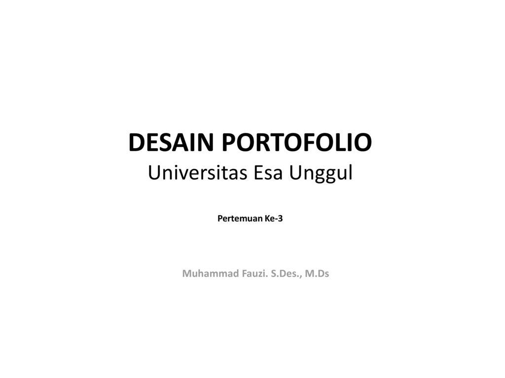 Desain Portofolio Universitas Esa Unggul Pertemuan Ke 3 Ppt Download