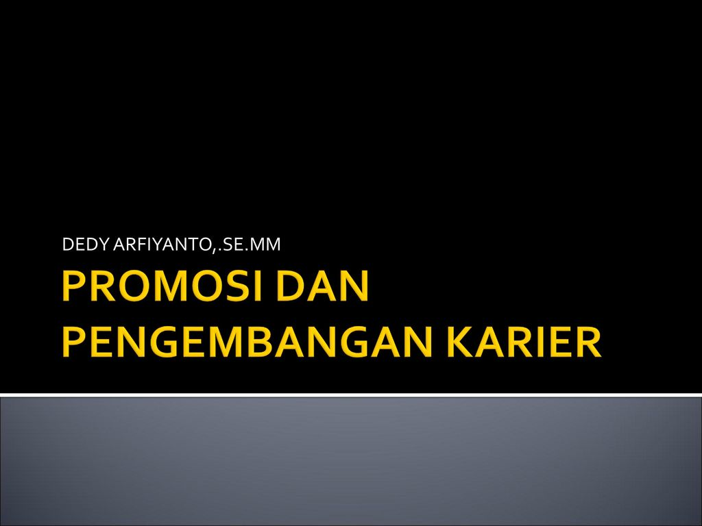 Promosi Dan Pengembangan Karier Ppt Download