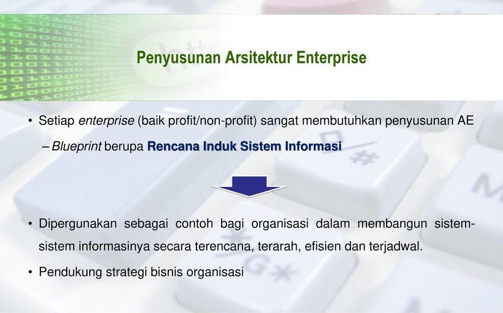 Arsitektur enterprise ppt download 10 penyusunan arsitektur enterprise malvernweather Choice Image