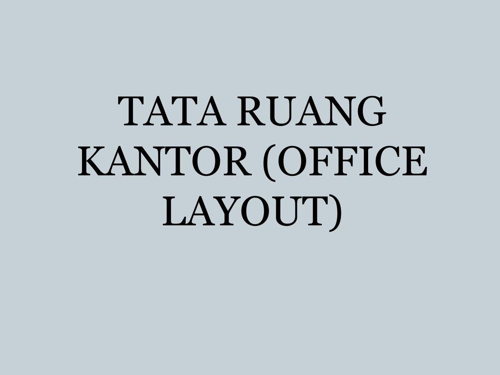 Tata Ruang Kantor Office Layout Ppt Download