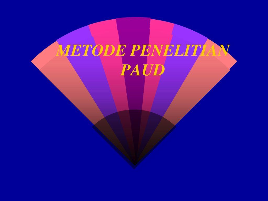 Metode Penelitian Paud Ppt Download