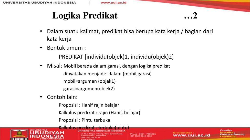 Logika+Predikat+%E2%80%A62+Dalam+suatu+kalimat%2C+predikat+bisa+berupa+kata+kerja+%2F+bagian+dari+kata+kerja.