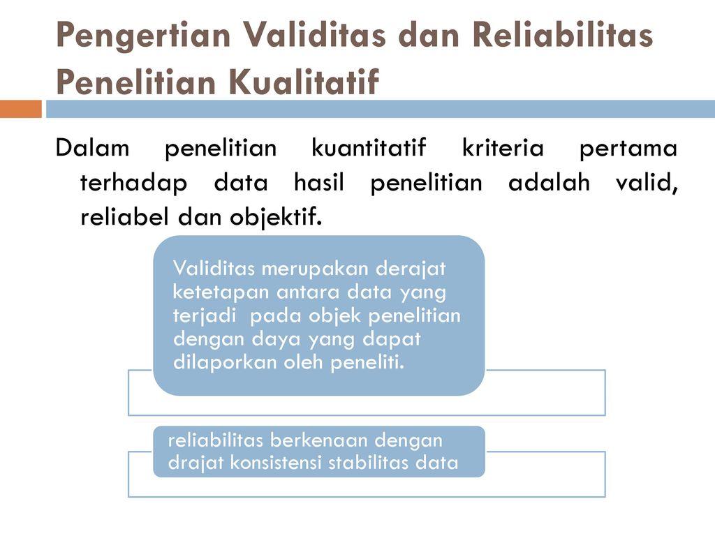 Validitas Dan Reliabilitas Pada Penelitian Kualitatif Ppt Download