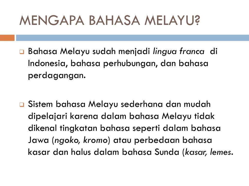 Sejarah Perkembangan Status Dan Fungsi Bahasa Indonesia Ppt Download