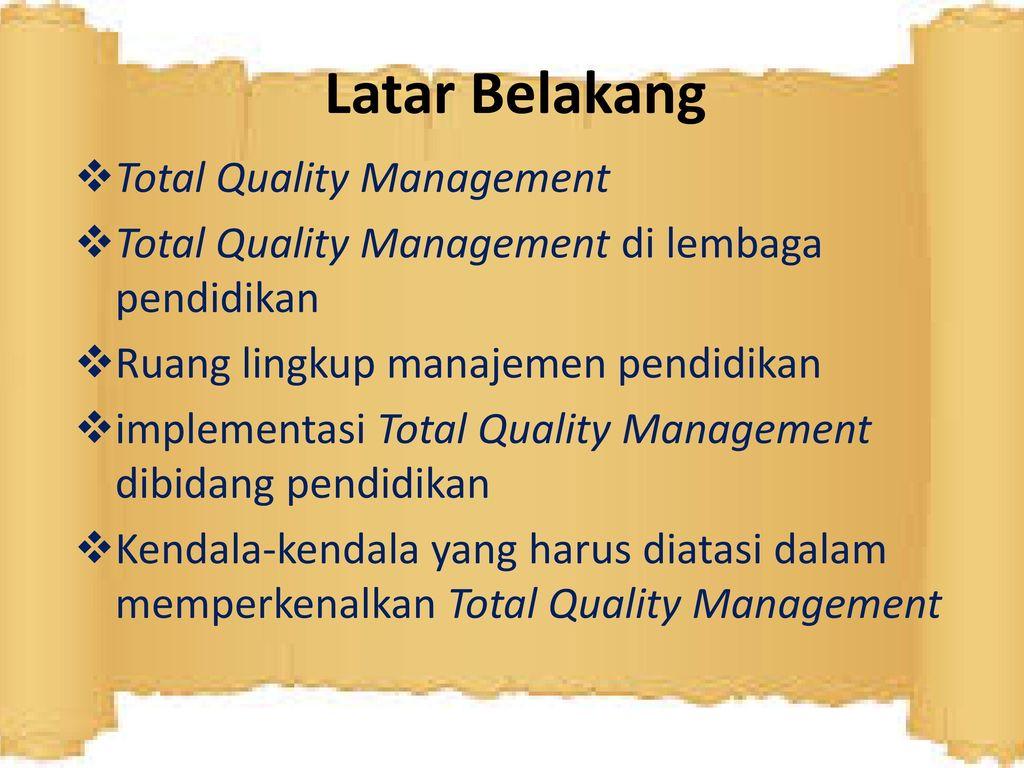 Aplikasi Total Quality Manajemen Dalam Manajemen Pendidikan Ppt Download