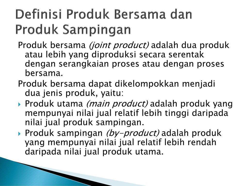 Penentuan Biaya Produk Bersama dan Produk Sampingan - ppt download