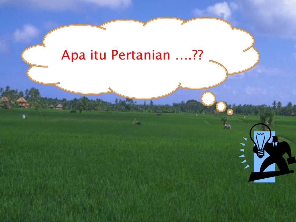 Apa Itu Pertanian Ppt Download
