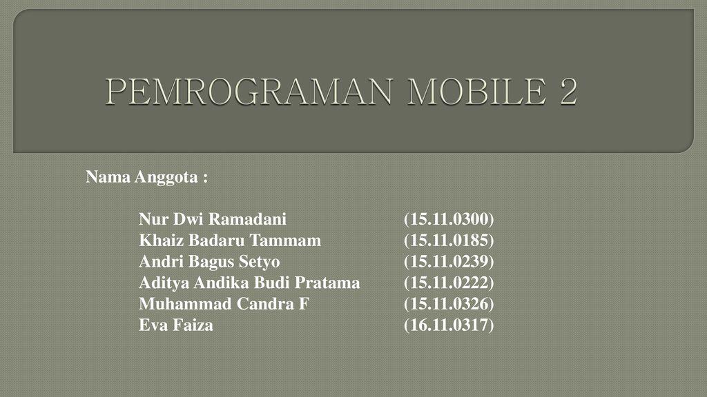 Pemrograman Mobile 2 Nama Anggota Nur Dwi Ramadani Ppt Download