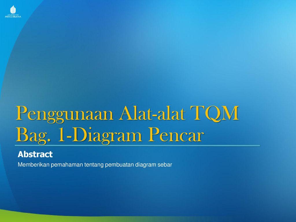 05 praktikum total quality management ppt download 2 penggunaan alat alat tqm bag 1 diagram pencar ccuart Images