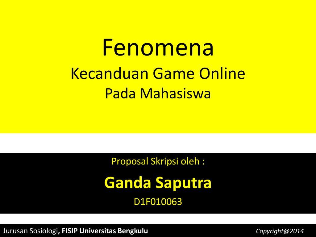 Fenomena Kecanduan Game Online Pada Mahasiswa Ppt Download