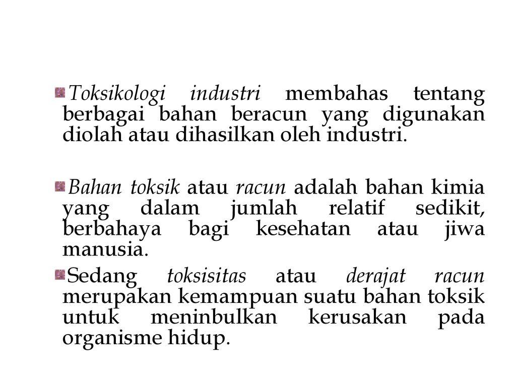 Konsep Toksikologi Industri Dan Hubunganya Dengan K3 Ppt Download