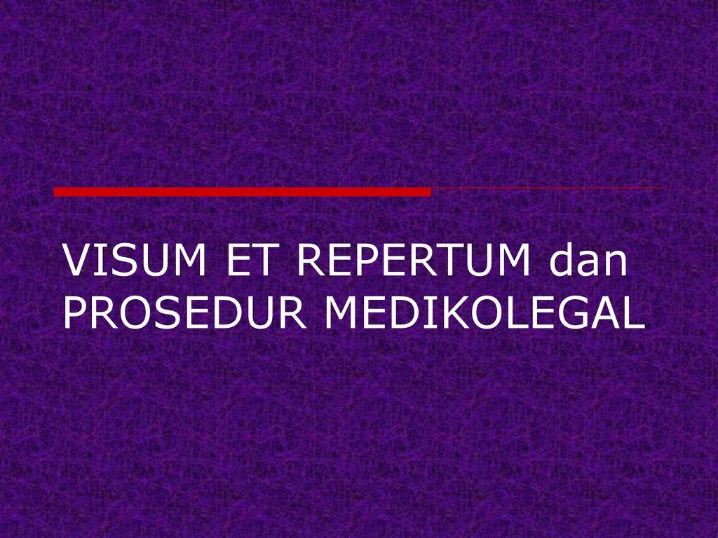 Visum Et Repertum Dan Prosedur Medikolegal Ppt Download