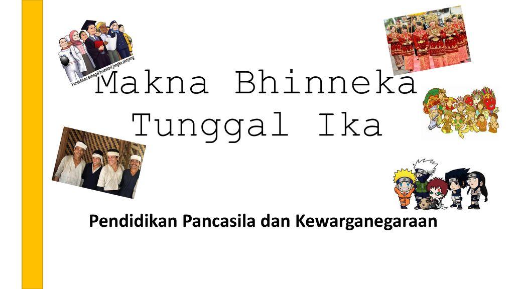 Makna Bhinneka Tunggal Ika Ppt Download