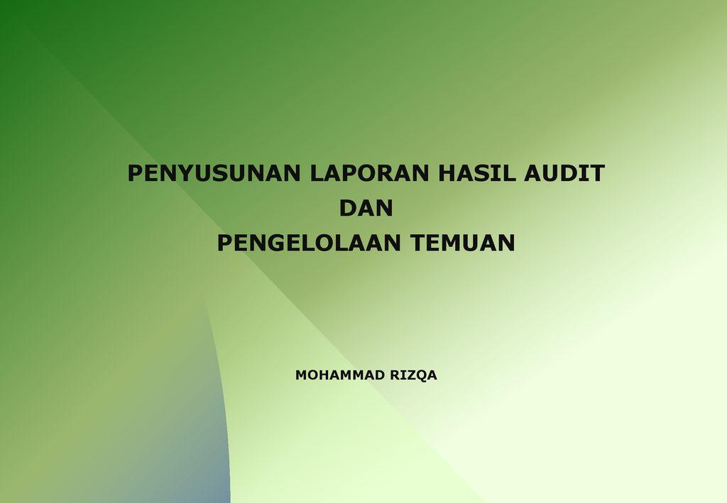Penyusunan Laporan Hasil Audit Ppt Download