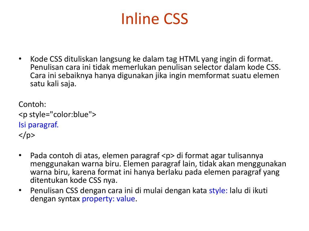 Implementasi Css Ada 4 Cara Memasang Kode Css Ke Dalam Halaman Situs Yaitu Inline Css Embedded Memasang Kode Ke Dalam Bagian Head Head External Ppt Download