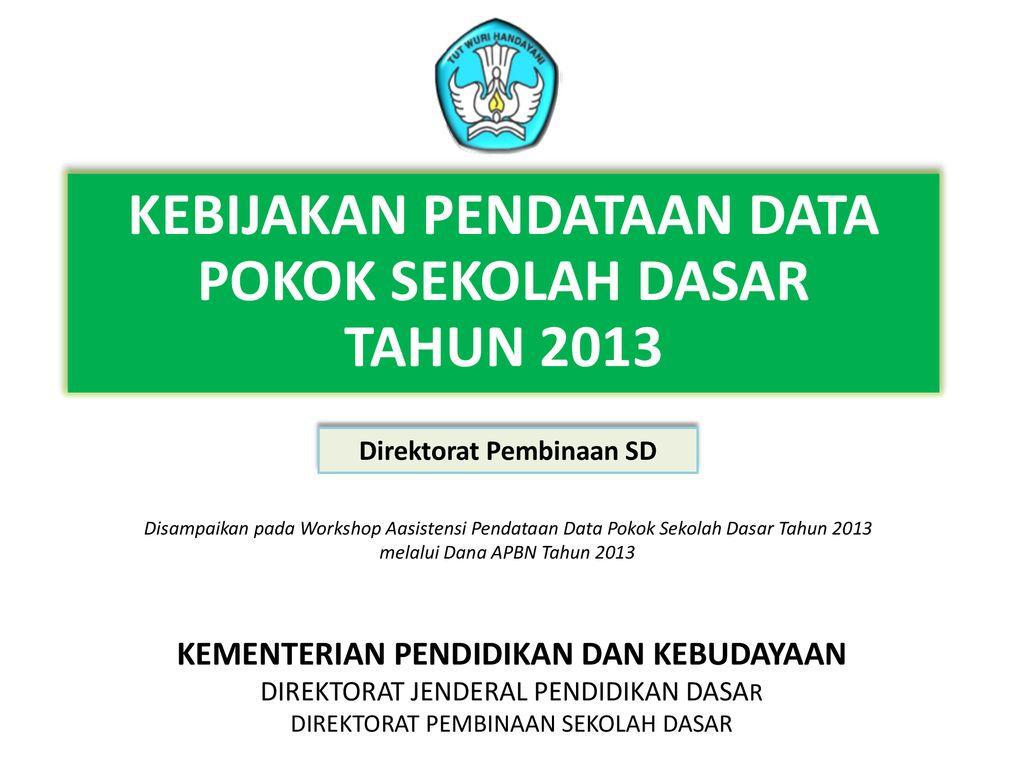 Kebijakan Pendataan Data Pokok Sekolah Dasar Tahun Ppt Download