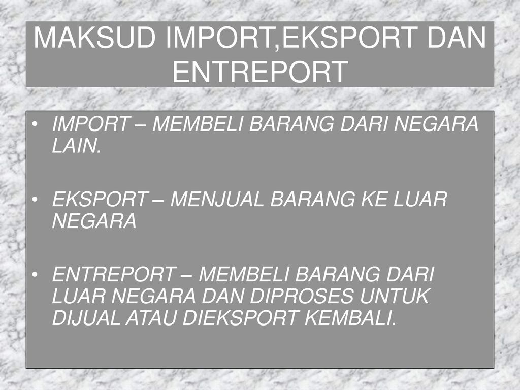 Perniagaan Import Eksport Dan Entreport Ppt Download