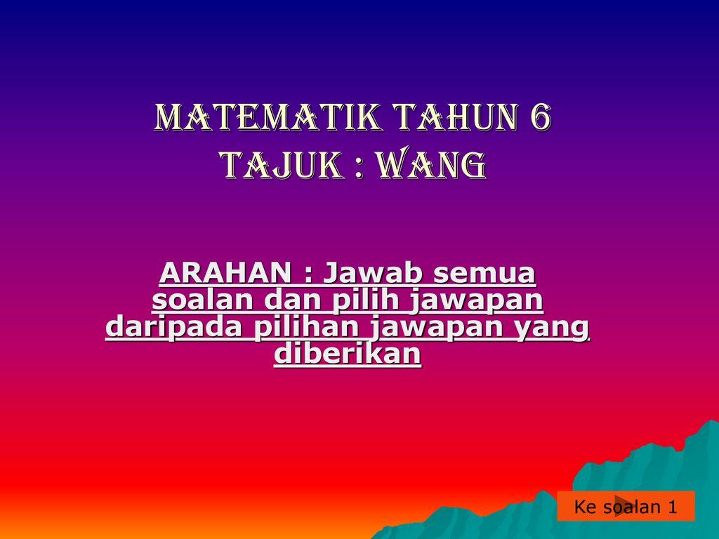 Matematik Tahun 6 Tajuk Wang Ppt Download