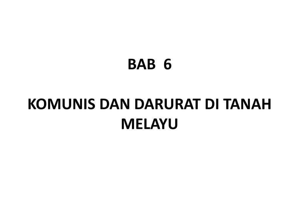 Bab 6 Komunis Dan Darurat Di Tanah Melayu Ppt Download