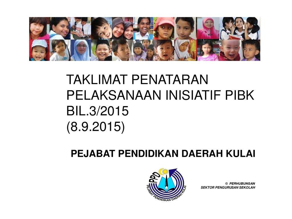 Pejabat Pendidikan Daerah Kulai Ppt Download