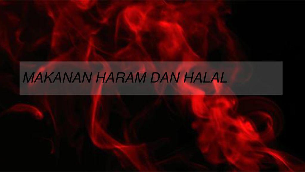 Makanan Haram Dan Halal Ppt Download